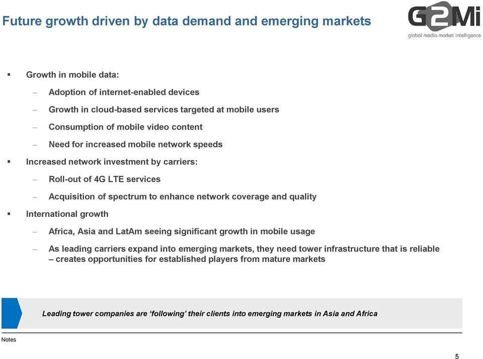 network coverage and quality International growth Africa, Asia and LatAm seeing significant growth in mobile usage As leading carriers expand into emerging markets, they need tower