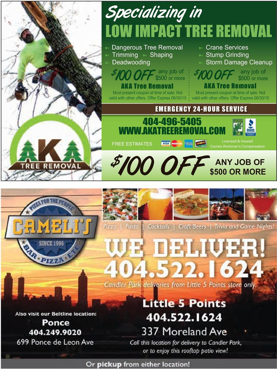 Offer Expires 06/30/15 $ 100 OFF any job of $500 or more AKA Tree Removal Must present coupon at time of sale. Not valid with other offers.