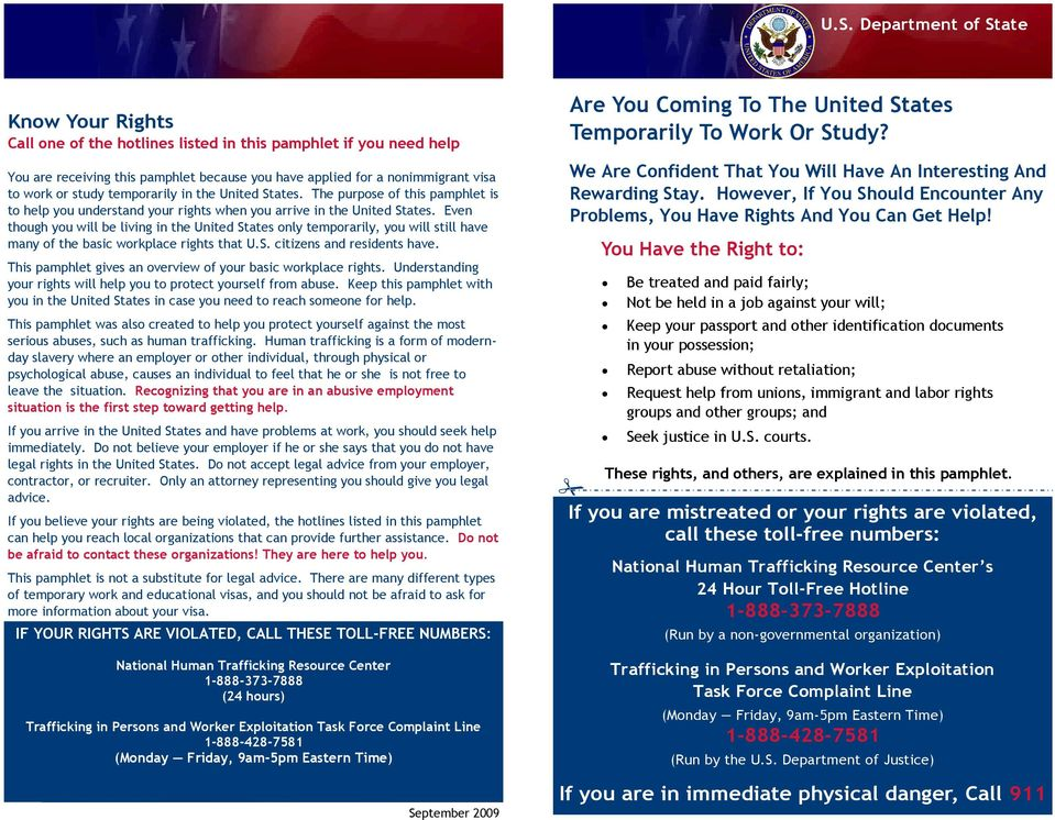 Even though you will be living in the United States only temporarily, you will still have many of the basic workplace rights that U.S. citizens and residents have.