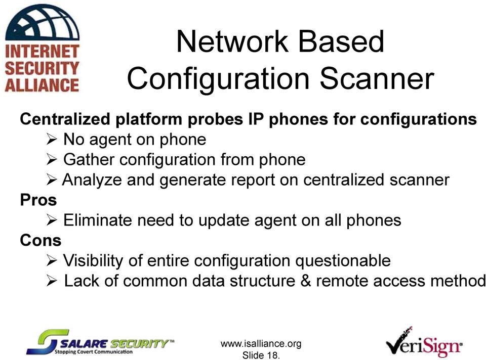 report on centralized scanner Pros Eliminate need to update agent on all phones Cons