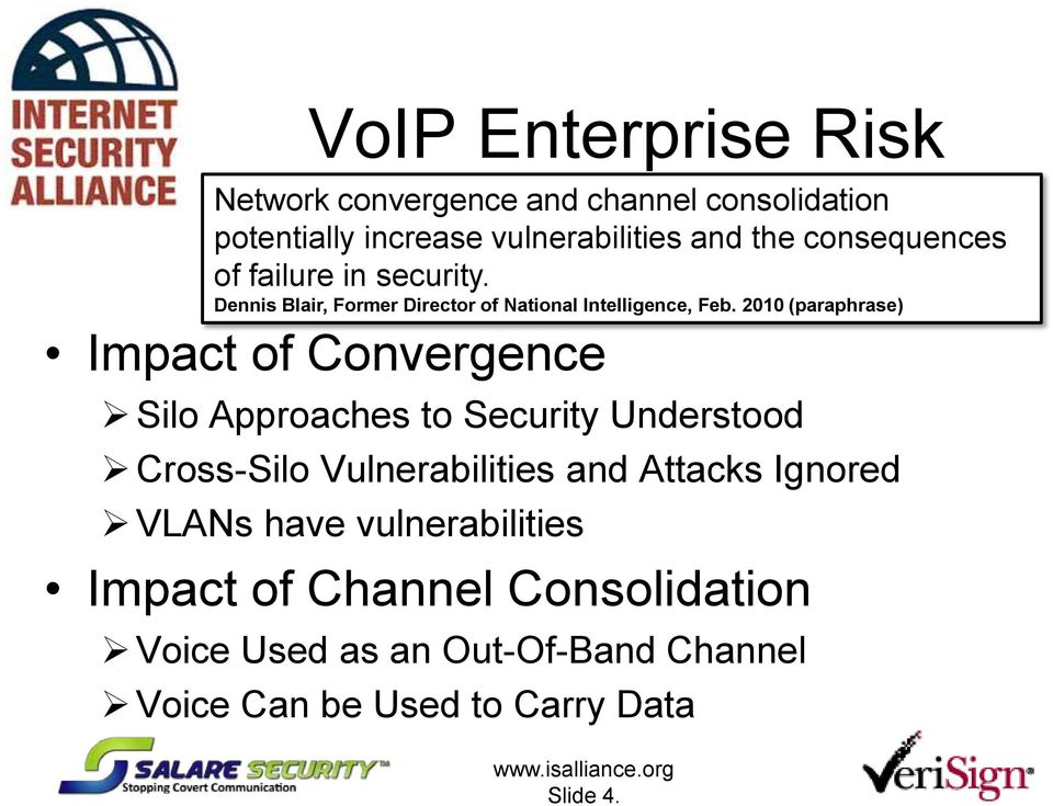 2010 (paraphrase) Impact of Convergence Silo Approaches to Security Understood Cross-Silo Vulnerabilities and Attacks