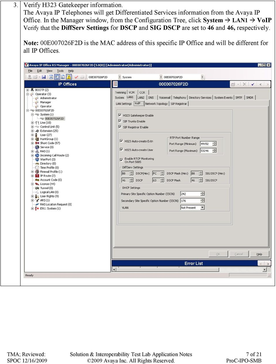 In the Manager window, from the Configuration Tree, click System LAN1 VoIP Verify that the DiffServ