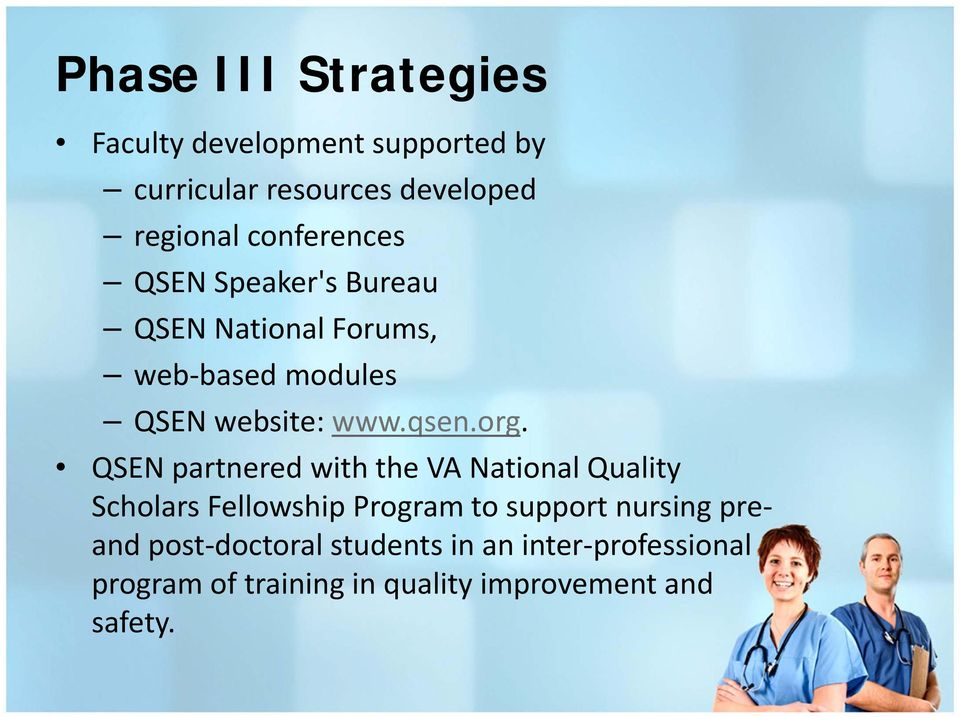 org. QSEN partnered with the VA National Quality Scholars Fellowship Program to support nursing