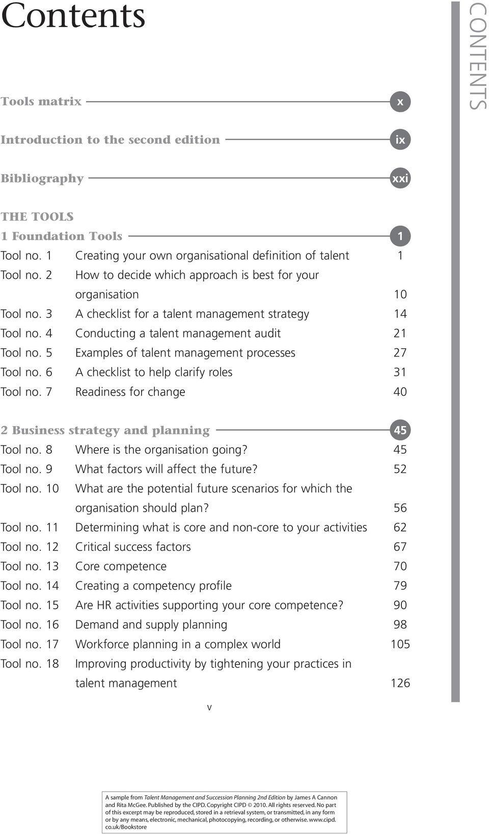 5 s of talent management processes 27 Tool no. 6 A checklist to help clarify roles 31 Tool no. 7 Readiness for change 40 2 Business strategy and planning 45 Tool no. 8 Where is the organisation going?