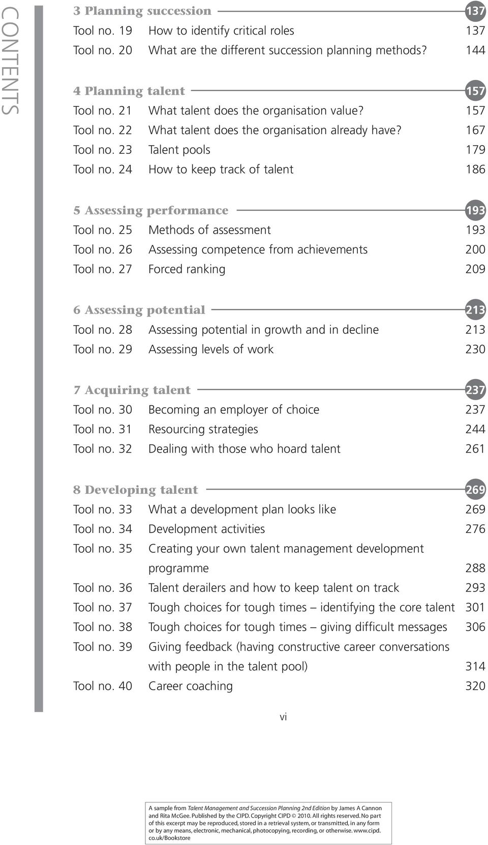 24 How to keep track of talent 186 5 Assessing performance 193 Tool no. 25 Methods of assessment 193 Tool no. 26 Assessing competence from achievements 200 Tool no.