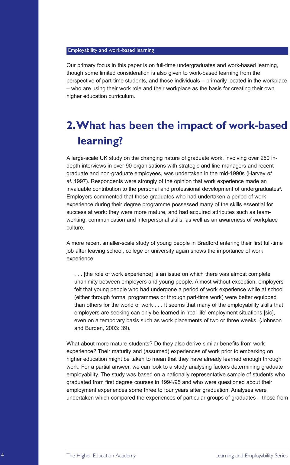 What has been the impact of work-based learning?