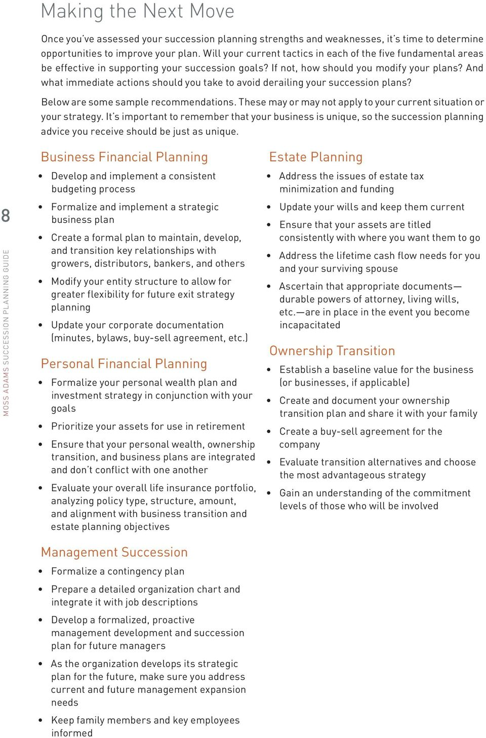 And what immediate actions should you take to avoid derailing your succession plans? Below are some sample recommendations. These may or may not apply to your current situation or your strategy.