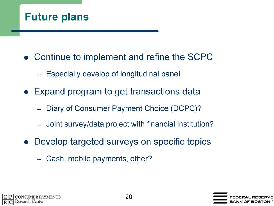 Payment Choice (DCPC)? Joint survey/data project with financial institution?