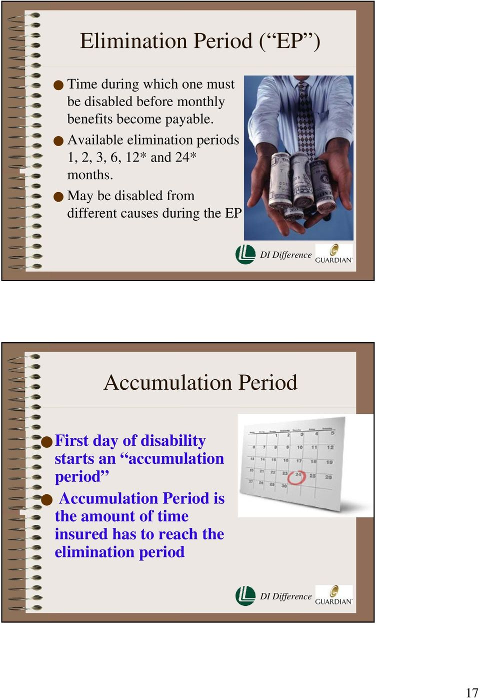 May be disabled from different causes during the EP Accumulation Period First day of disability