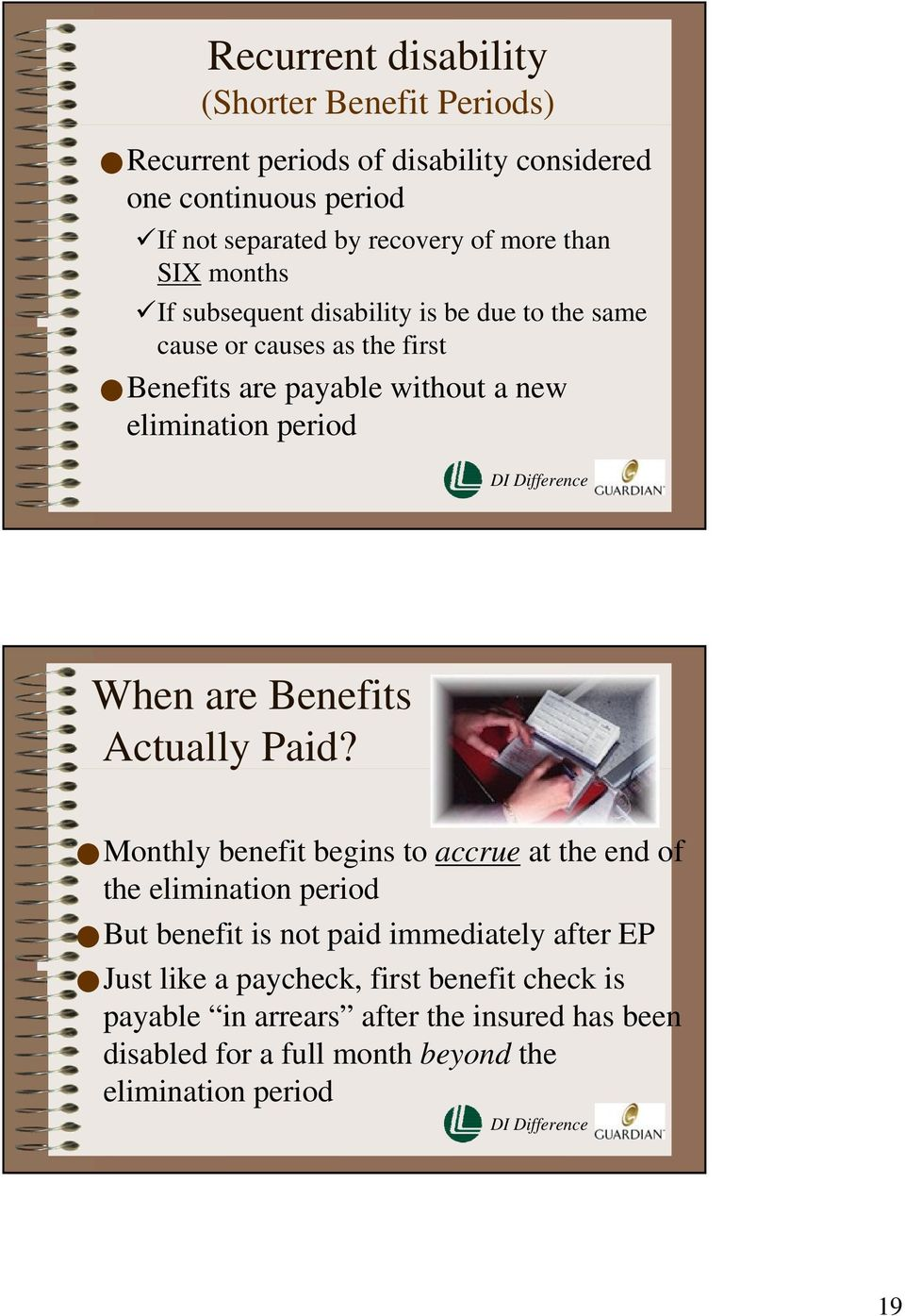 period When are Benefits Actually Paid?