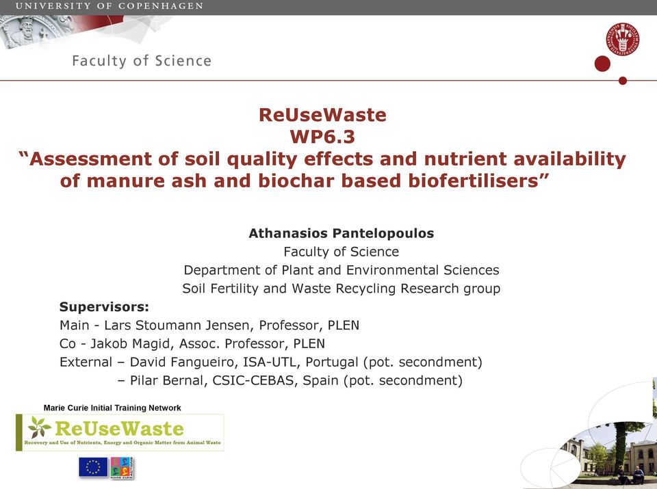 Athanasios Pantelopoulos Faculty of Science Department of Plant and Environmental Sciences Soil Fertility and Waste