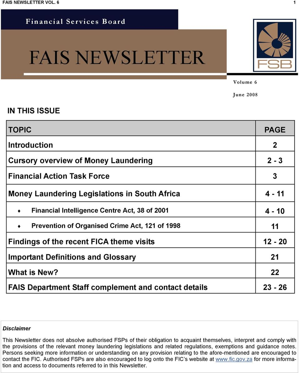 Legislations in South Africa 4-11 Financial Intelligence Centre Act, 38 of 2001 4-10 Prevention of Organised Crime Act, 121 of 1998 11 Findings of the recent FICA theme visits 12-20 Important