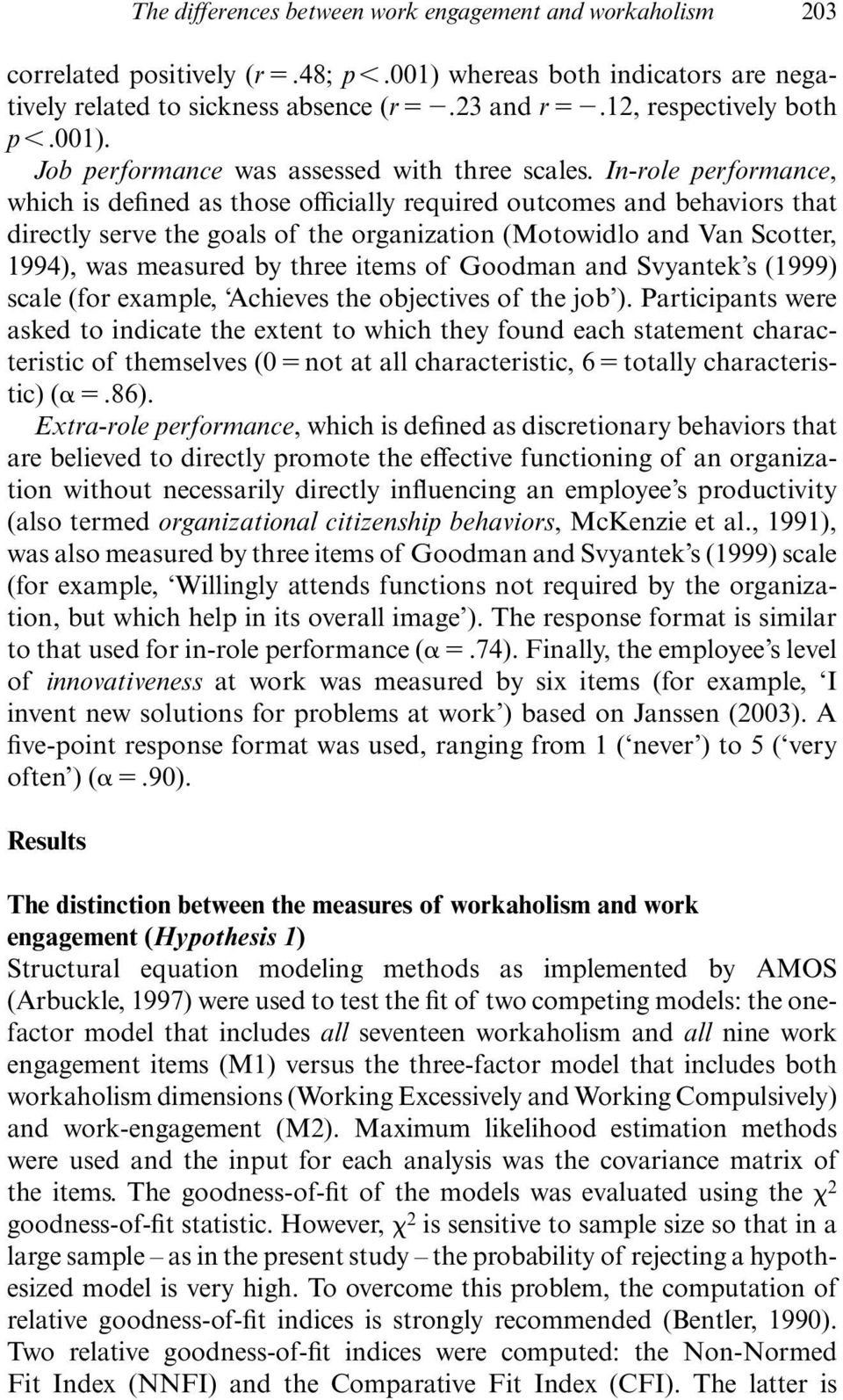 items of Goodman and Svyantek s (1999) scale (for example, Achieves the objectives of the job ).