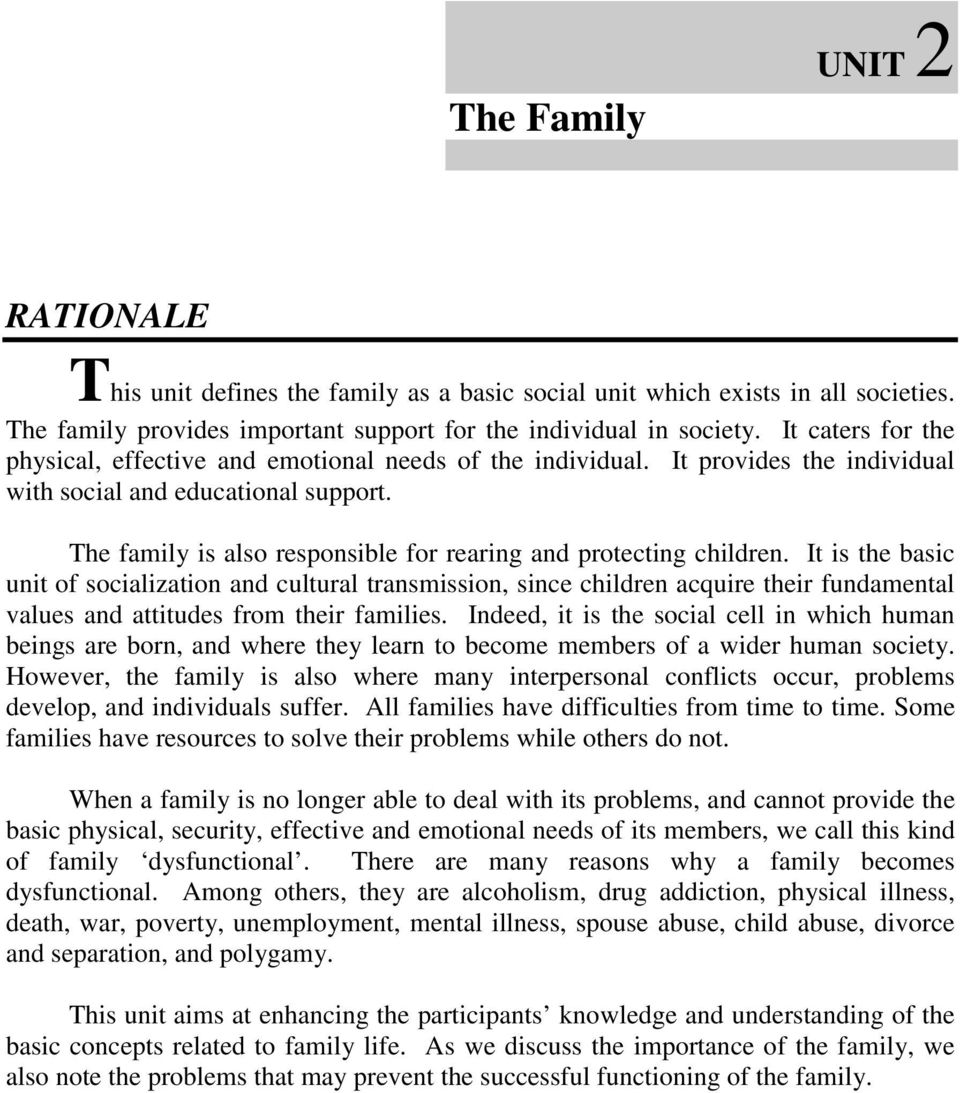 The family is also responsible for rearing and protecting children.