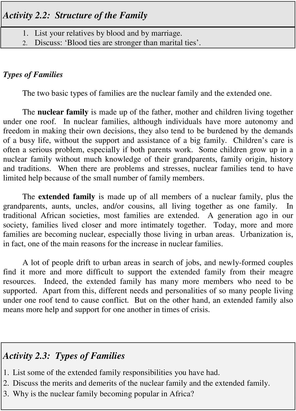 In nuclear families, although individuals have more autonomy and freedom in making their own decisions, they also tend to be burdened by the demands of a busy life, without the support and assistance