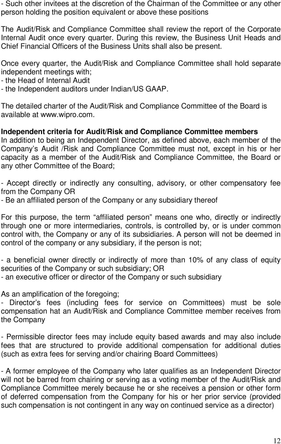 Once every quarter, the Audit/Risk and Compliance Committee shall hold separate independent meetings with; - the Head of Internal Audit - the Independent auditors under Indian/US GAAP.