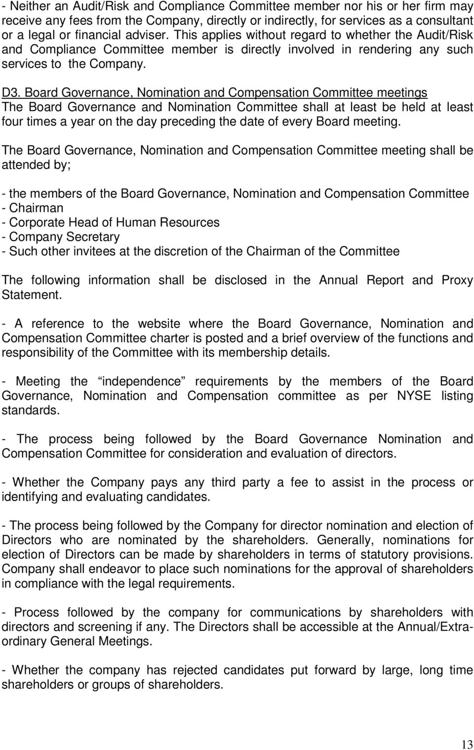 Board Governance, Nomination and Compensation Committee meetings The Board Governance and Nomination Committee shall at least be held at least four times a year on the day preceding the date of every