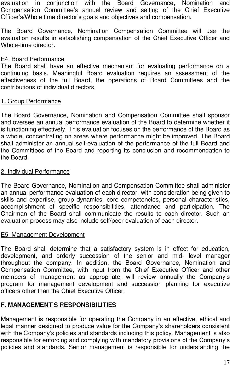 Board Performance The Board shall have an effective mechanism for evaluating performance on a continuing basis.