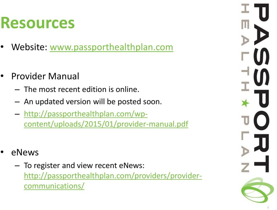 An updated version will be posted soon. http://passporthealthplan.