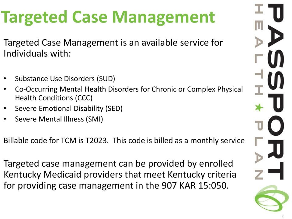 Severe Mental Illness (SMI) Billable code for TCM is T2023.