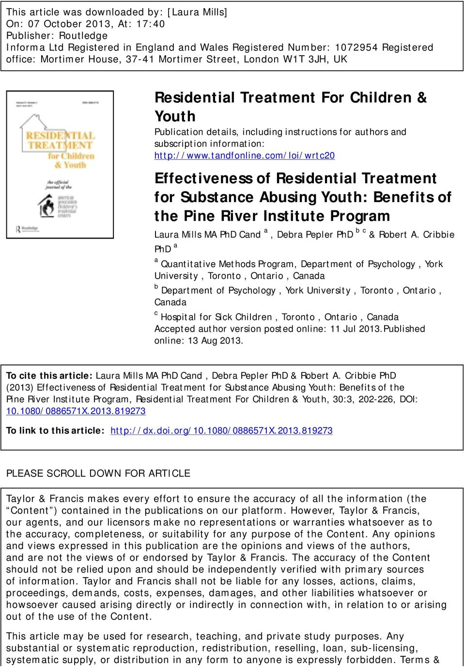 tandfonline.com/loi/wrtc20 Effectiveness of Residential Treatment for Substance Abusing Youth: Benefits of the Pine River Institute Program Laura Mills MA PhD Cand a, Debra Pepler PhD b c & Robert A.