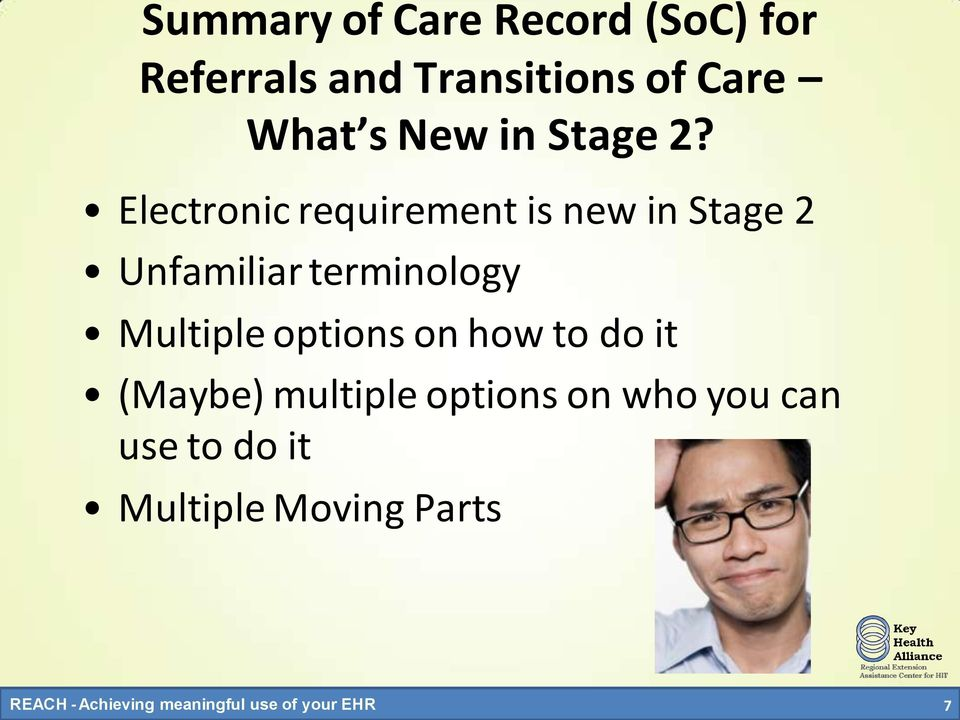 Electronic requirement is new in Stage 2 Unfamiliar terminology