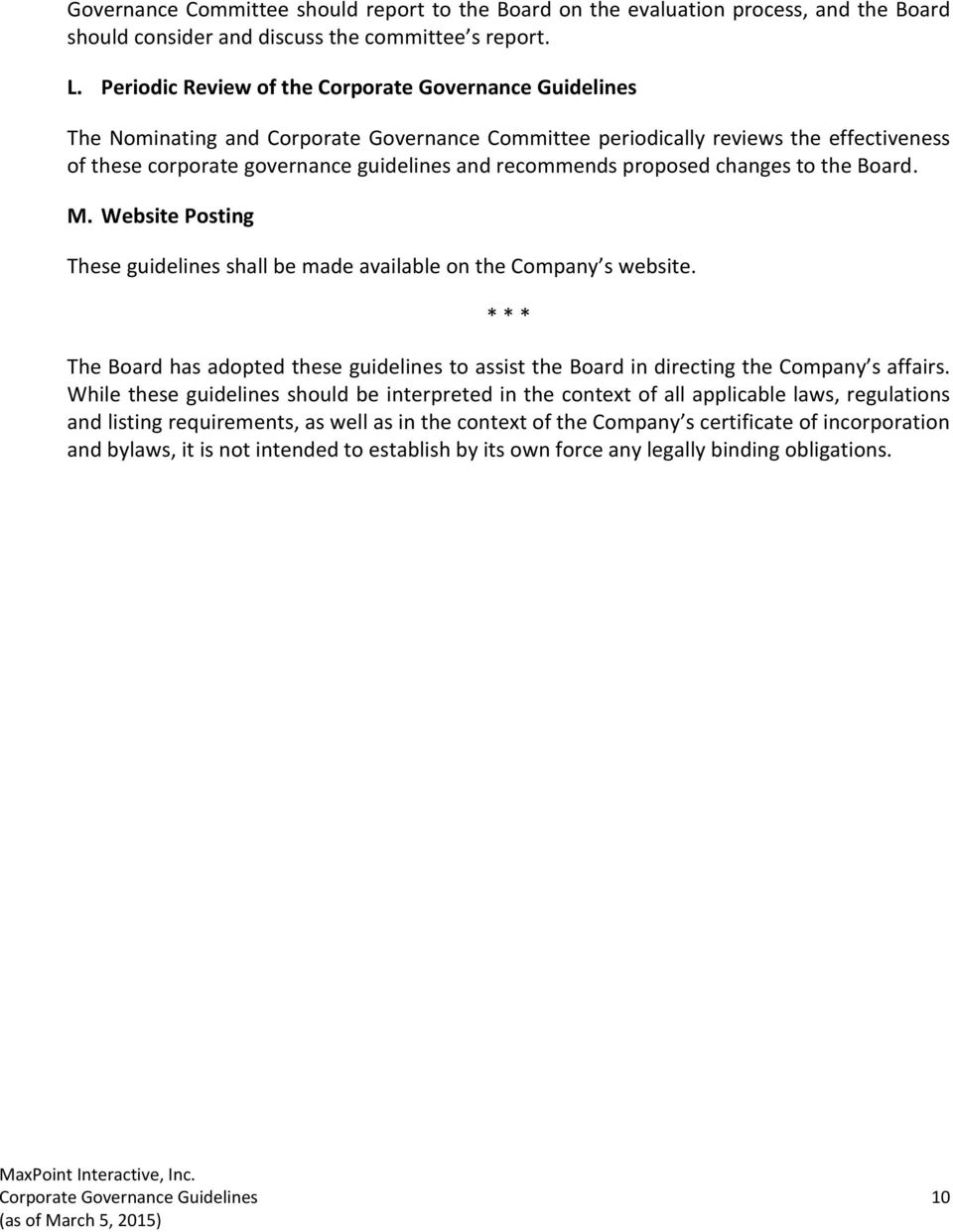 proposed changes to the Board. M. Website Posting These guidelines shall be made available on the Company s website.