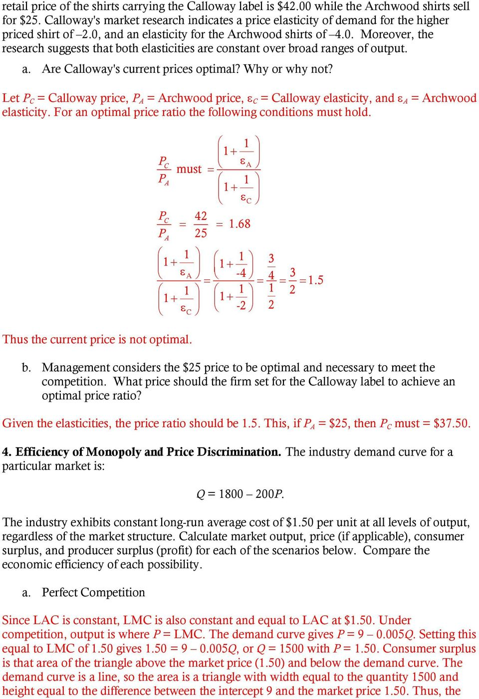 a. Are Calloway's current prices optimal? Why or why not? Let P C = Calloway price, P A = Archwood price, ε C = Calloway elasticity, and ε A = Archwood elasticity.