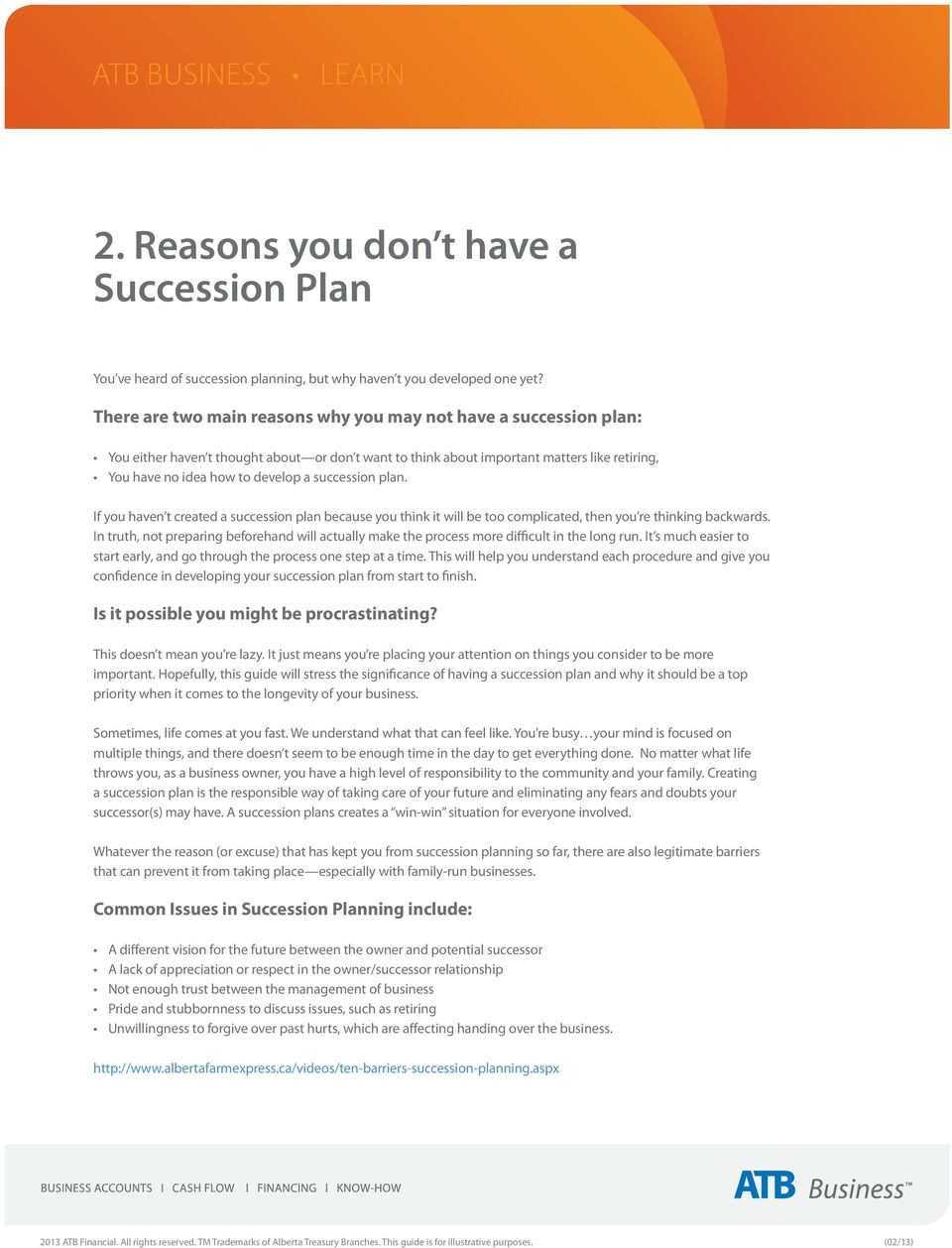 succession plan. If you haven t created a succession plan because you think it will be too complicated, then you re thinking backwards.