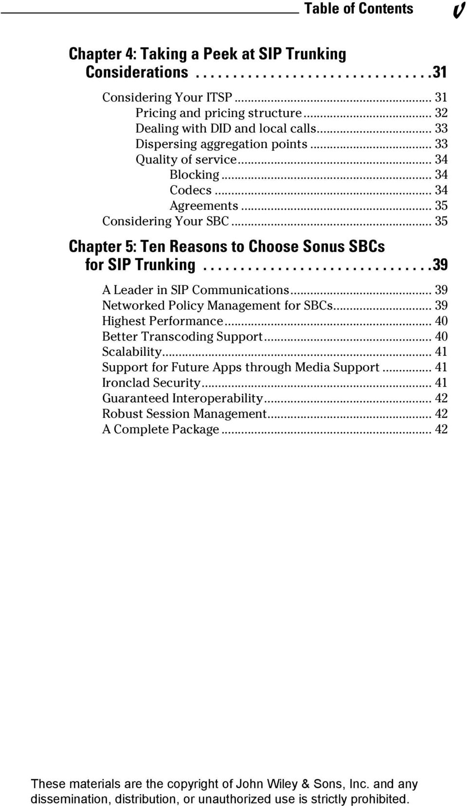 .. 35 Chapter 5: Ten Reasons to Choose Sonus SBCs for SIP Trunking... 39 A Leader in SIP Communications... 39 Networked Policy Management for SBCs... 39 Highest Performance.