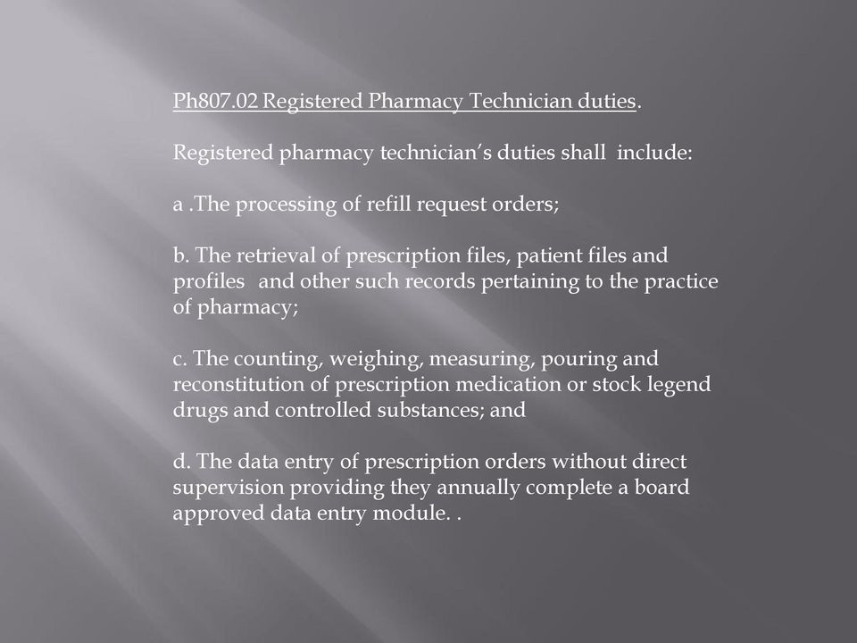 The retrieval of prescription files, patient files and profiles and other such records pertaining to the practice of pharmacy; c.