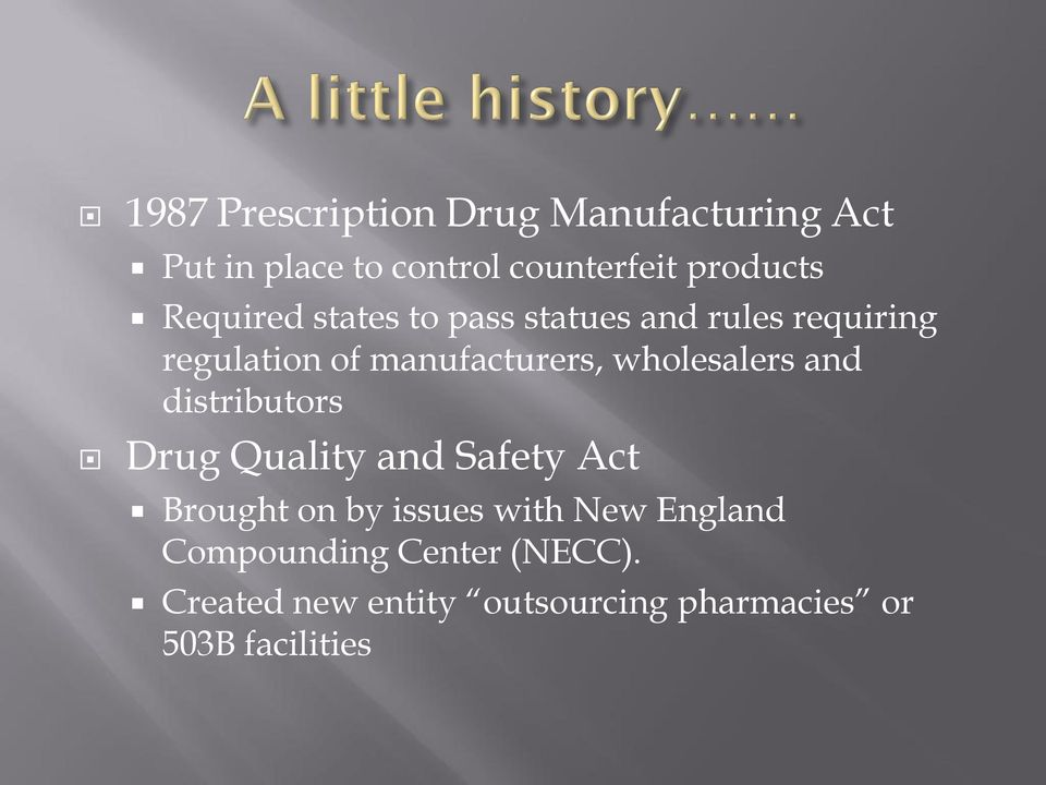 wholesalers and distributors Drug Quality and Safety Act Brought on by issues with New