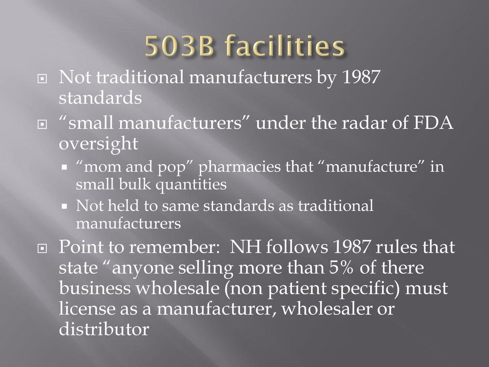 traditional manufacturers Point to remember: NH follows 1987 rules that state anyone selling more than