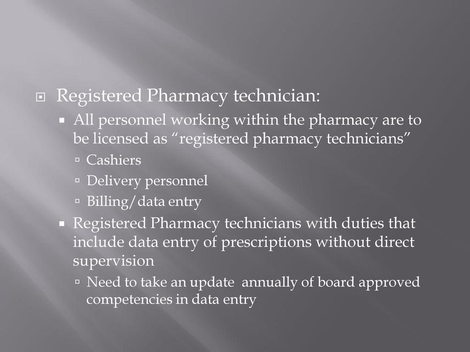 Registered Pharmacy technicians with duties that include data entry of prescriptions
