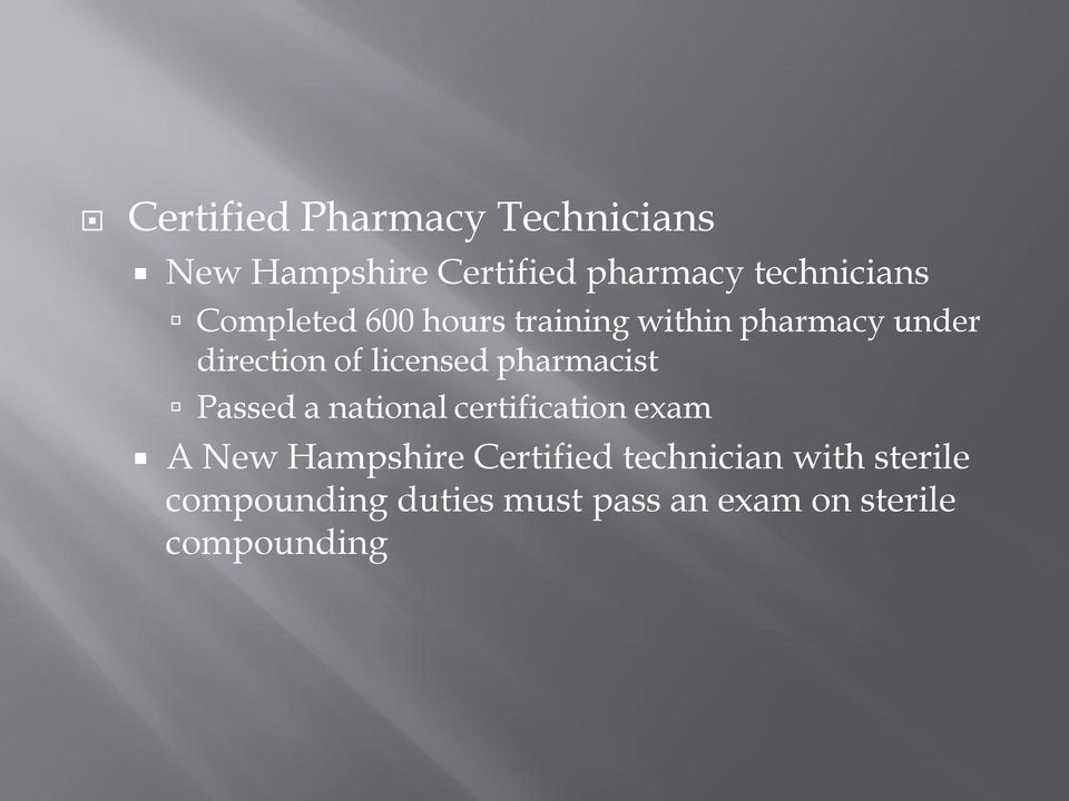 pharmacist Passed a national certification exam A New Hampshire Certified