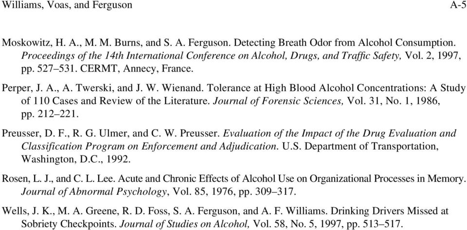 Tolerance at High Blood Alcohol Concentrations: A Study of 110 Cases and Review of the Literature. Journal of Forensic Sciences, Vol. 31, No. 1, 1986, pp. 212 221. Preusser, D. F., R. G. Ulmer, and C.