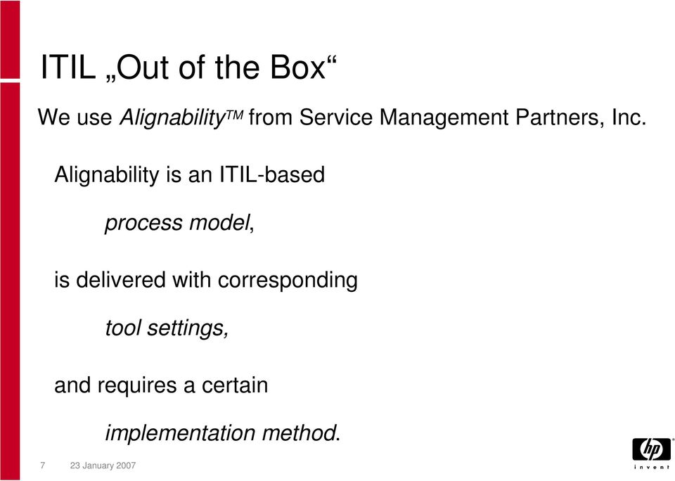 Alignability is an ITIL-based process model, is delivered