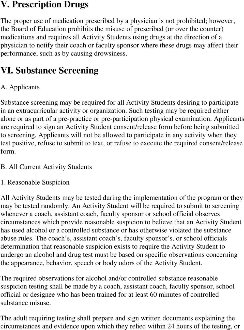 VI. Substance Screening A. Applicants Substance screening may be required for all Activity Students desiring to participate in an extracurricular activity or organization.