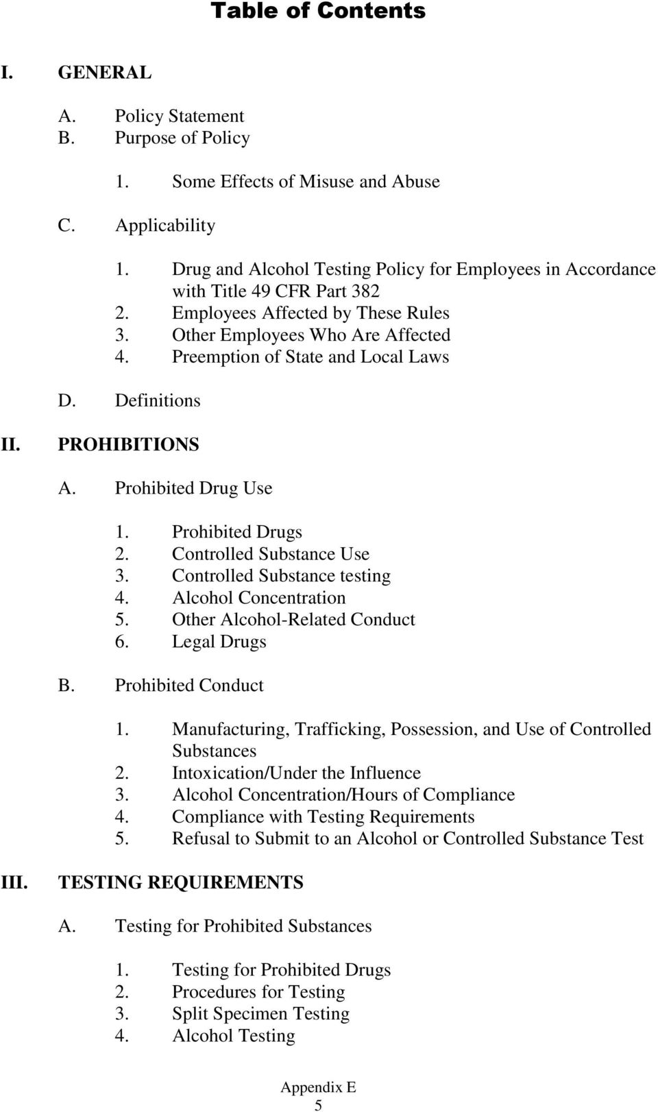 Definitions II. PROHIBITIONS A. Prohibited Drug Use 1. Prohibited Drugs 2. Controlled Substance Use 3. Controlled Substance testing 4. Alcohol Concentration 5. Other Alcohol-Related Conduct 6.