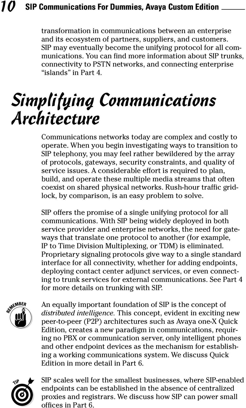Simplifying Communications Architecture Communications networks today are complex and costly to operate.