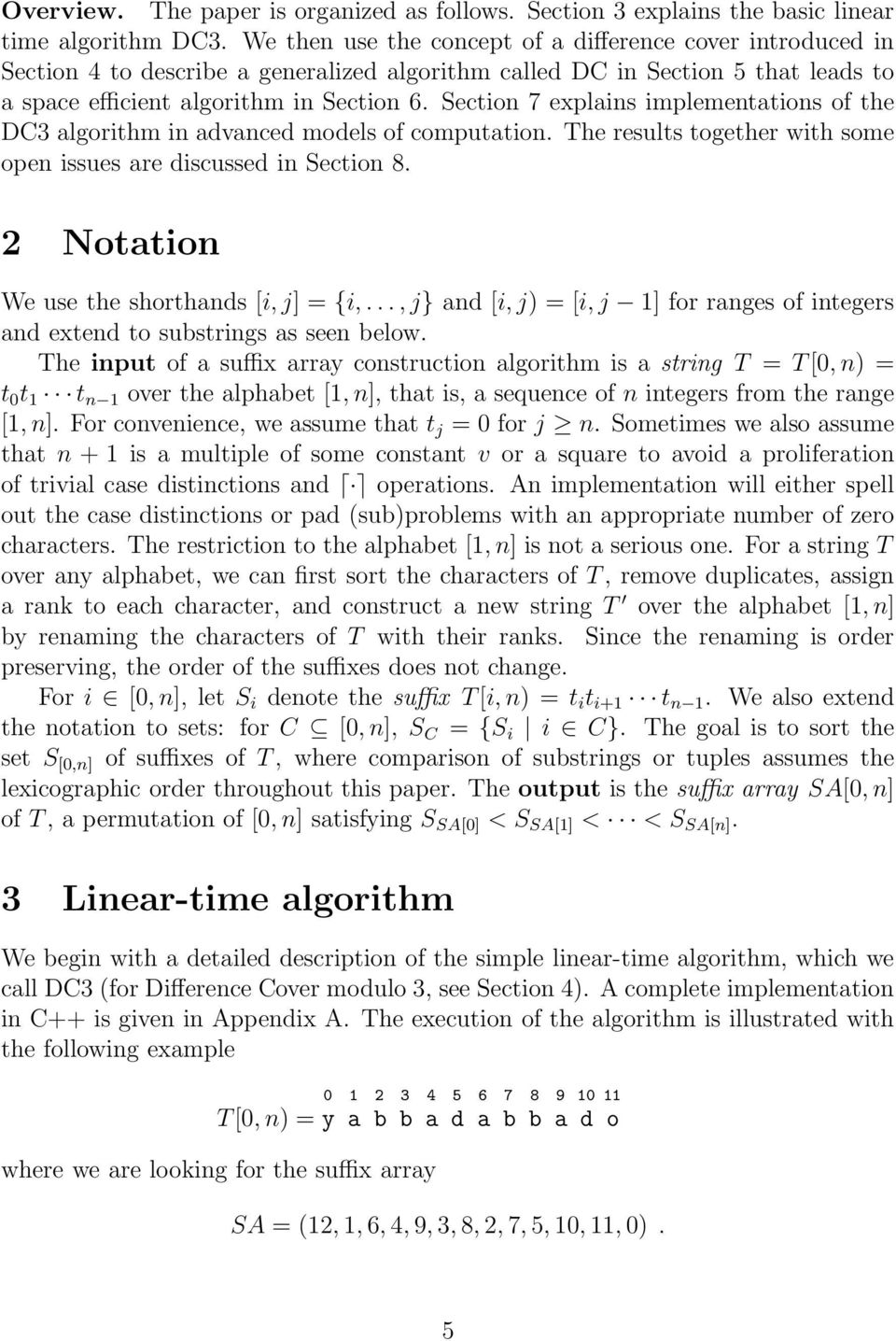 Section 7 explains implementations of the DC3 algorithm in advanced models of computation. The results together with some open issues are discussed in Section 8.