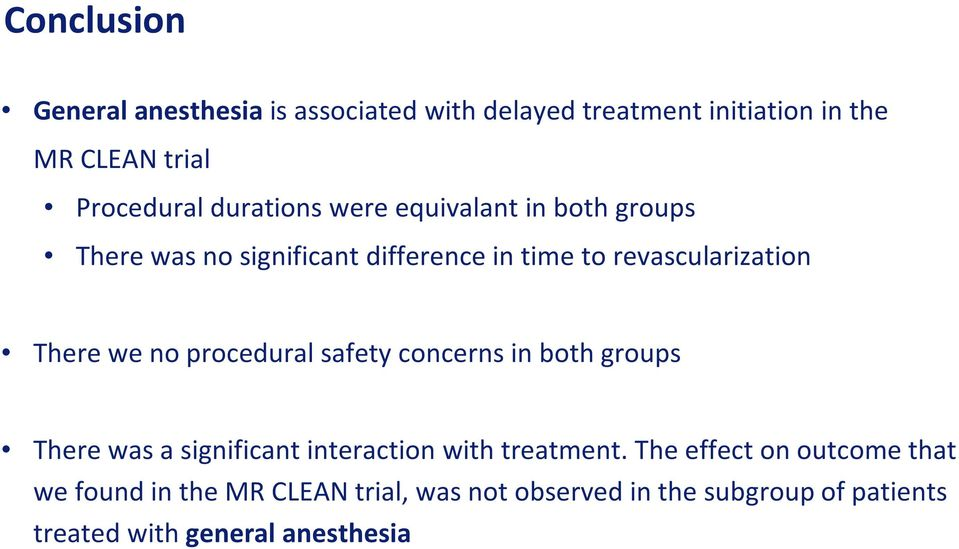 no procedural safety concerns in both groups There was a significant interaction with treatment.