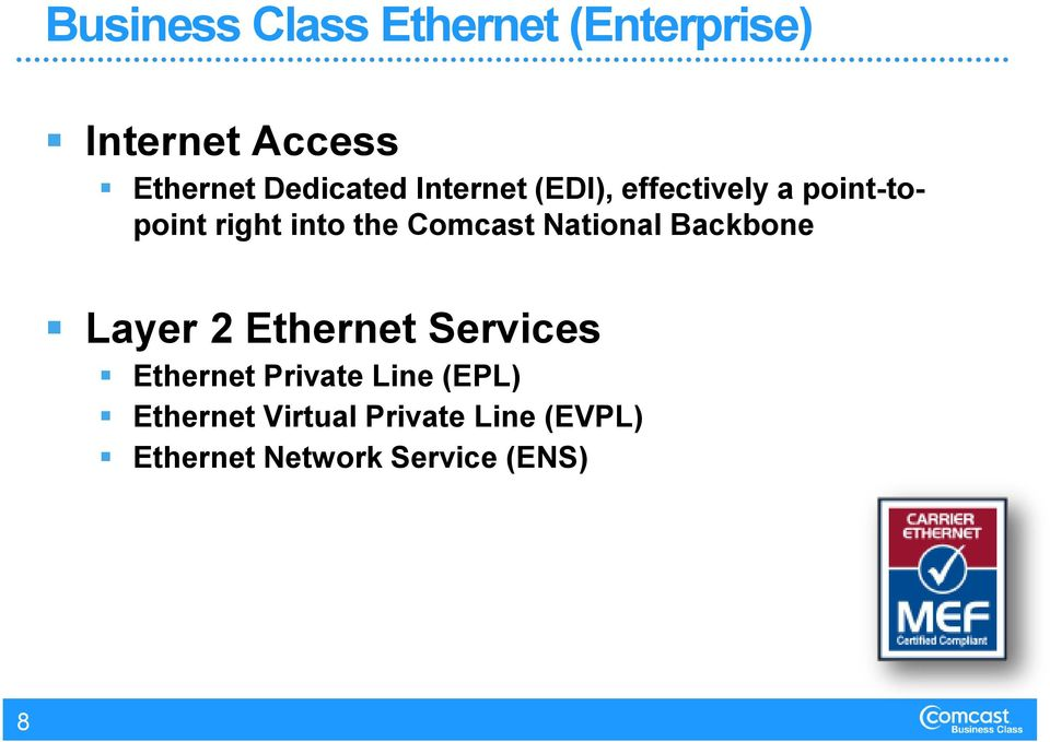 Comcast National Backbone Layer 2 Ethernet Services Ethernet Private