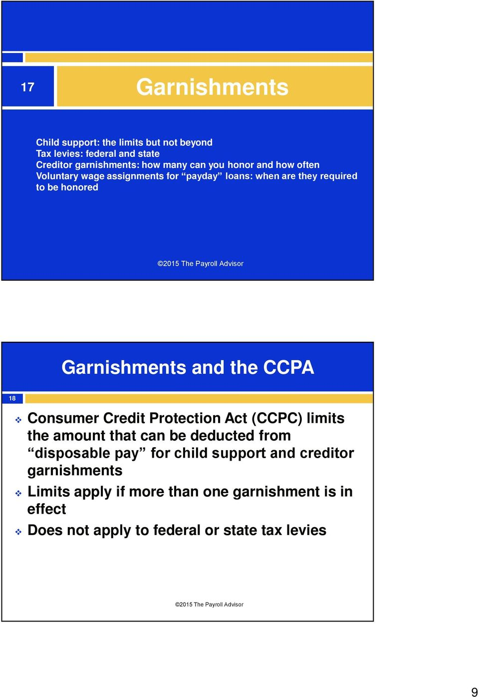 the CCPA 18 Consumer Credit Protection Act (CCPC) limits the amount that can be deducted from disposable pay for child