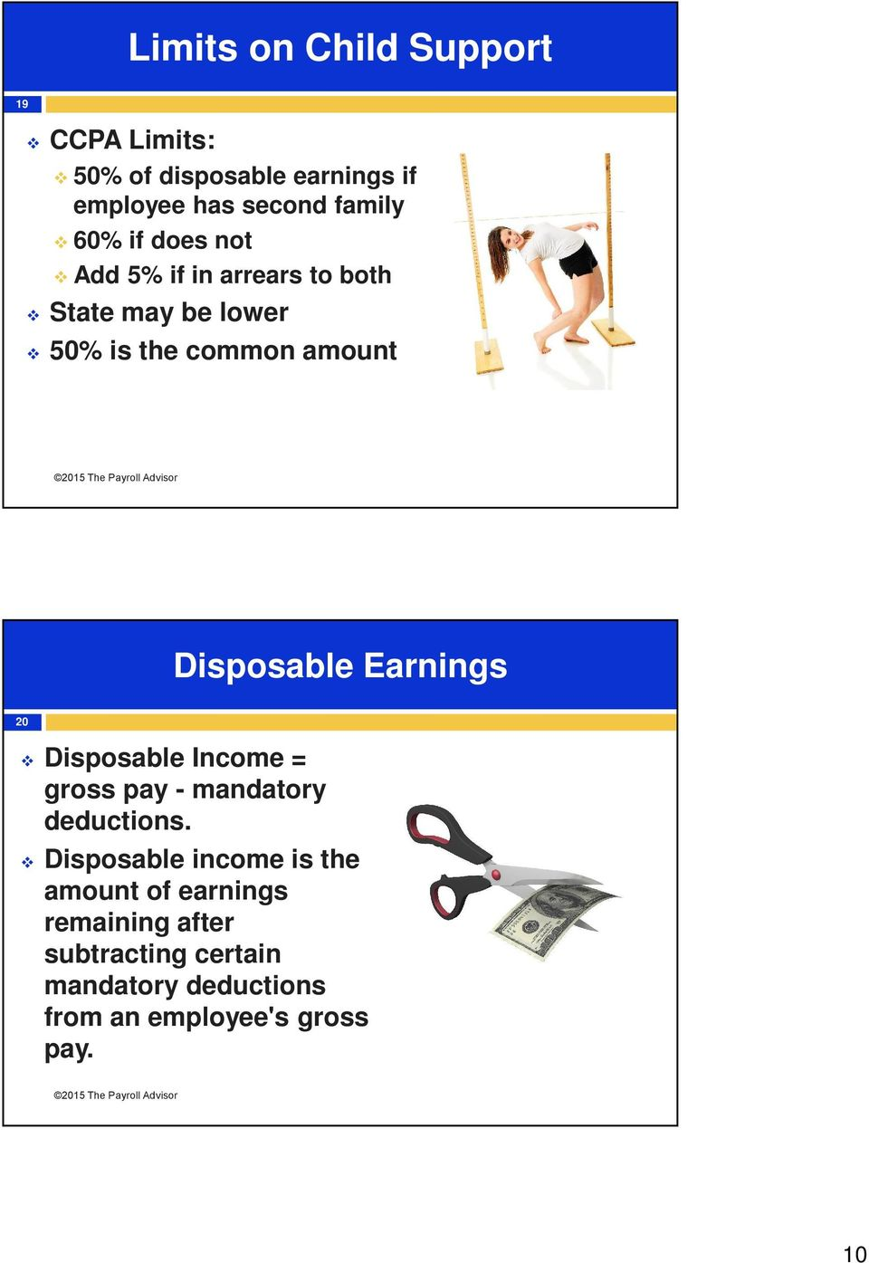 Disposable Earnings 20 Disposable Income = gross pay - mandatory deductions.
