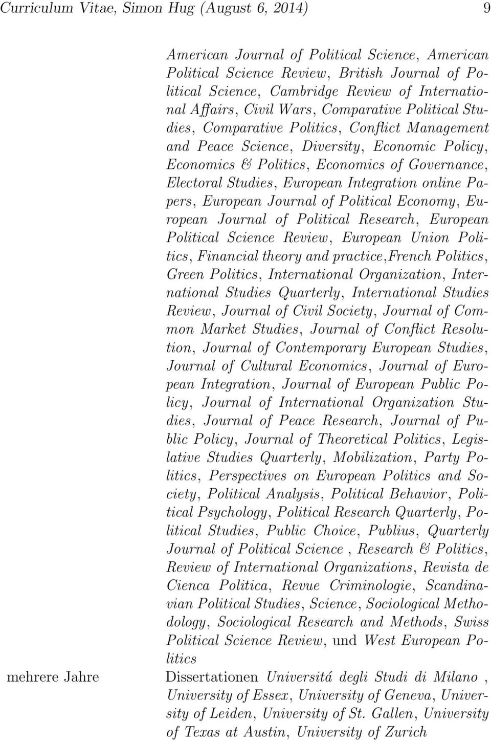Studies, European Integration online Papers, European Journal of Political Economy, European Journal of Political Research, European Political Science Review, European Union Politics, Financial