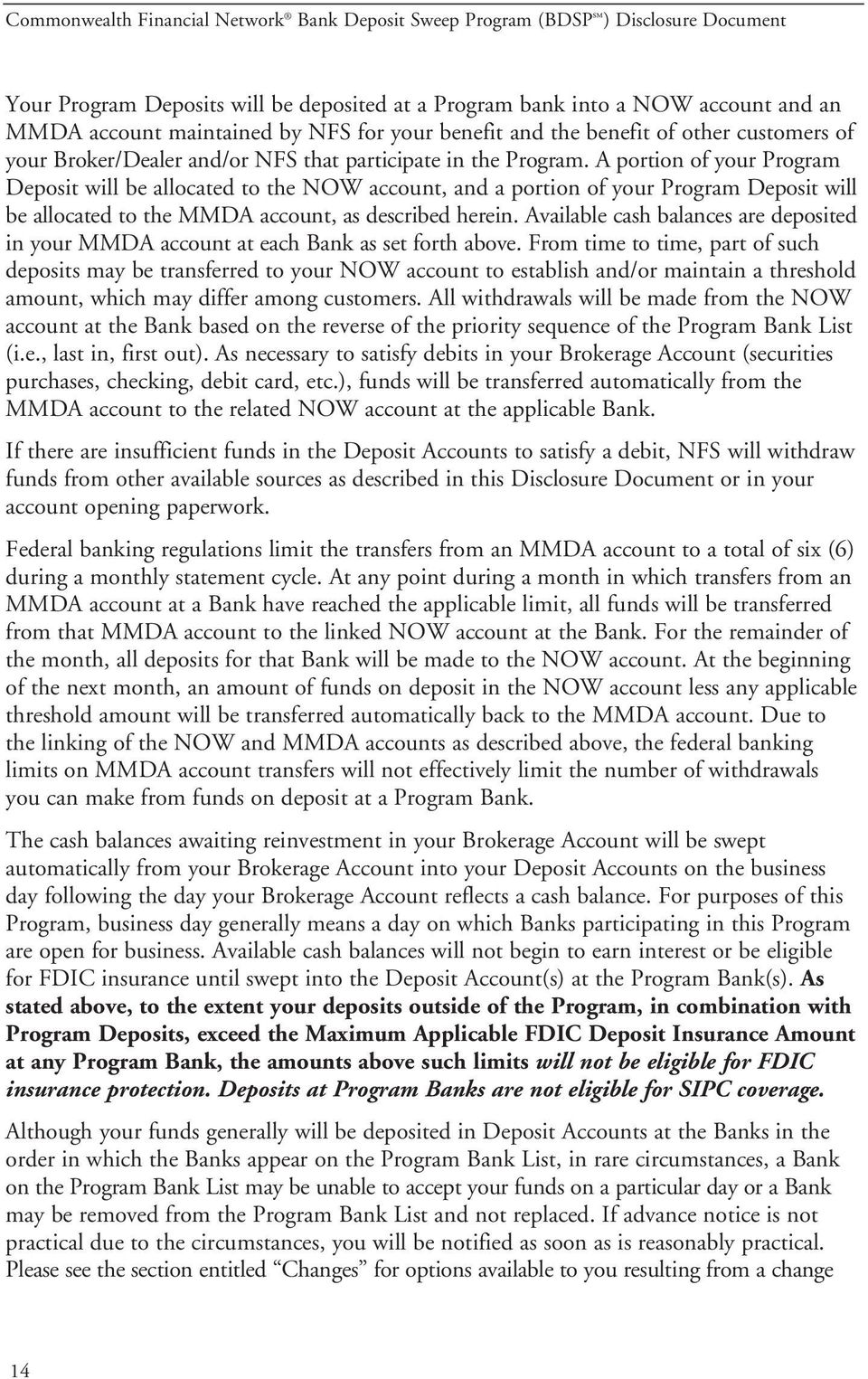 A portion of your Program Deposit will be allocated to the NOW account, and a portion of your Program Deposit will be allocated to the MMDA account, as described herein.