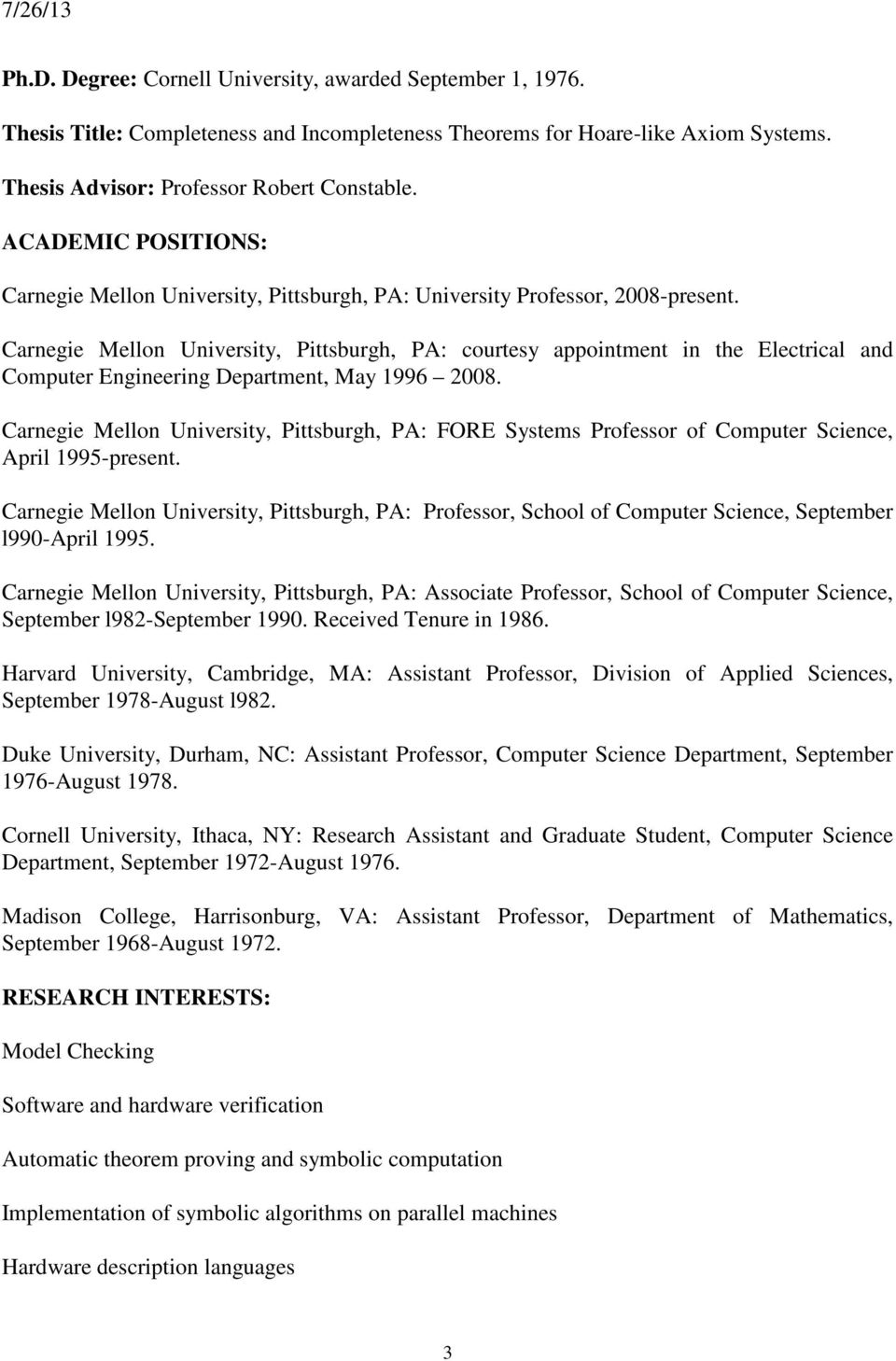 Carnegie Mellon University, Pittsburgh, PA: courtesy appointment in the Electrical and Computer Engineering Department, May 1996 2008.
