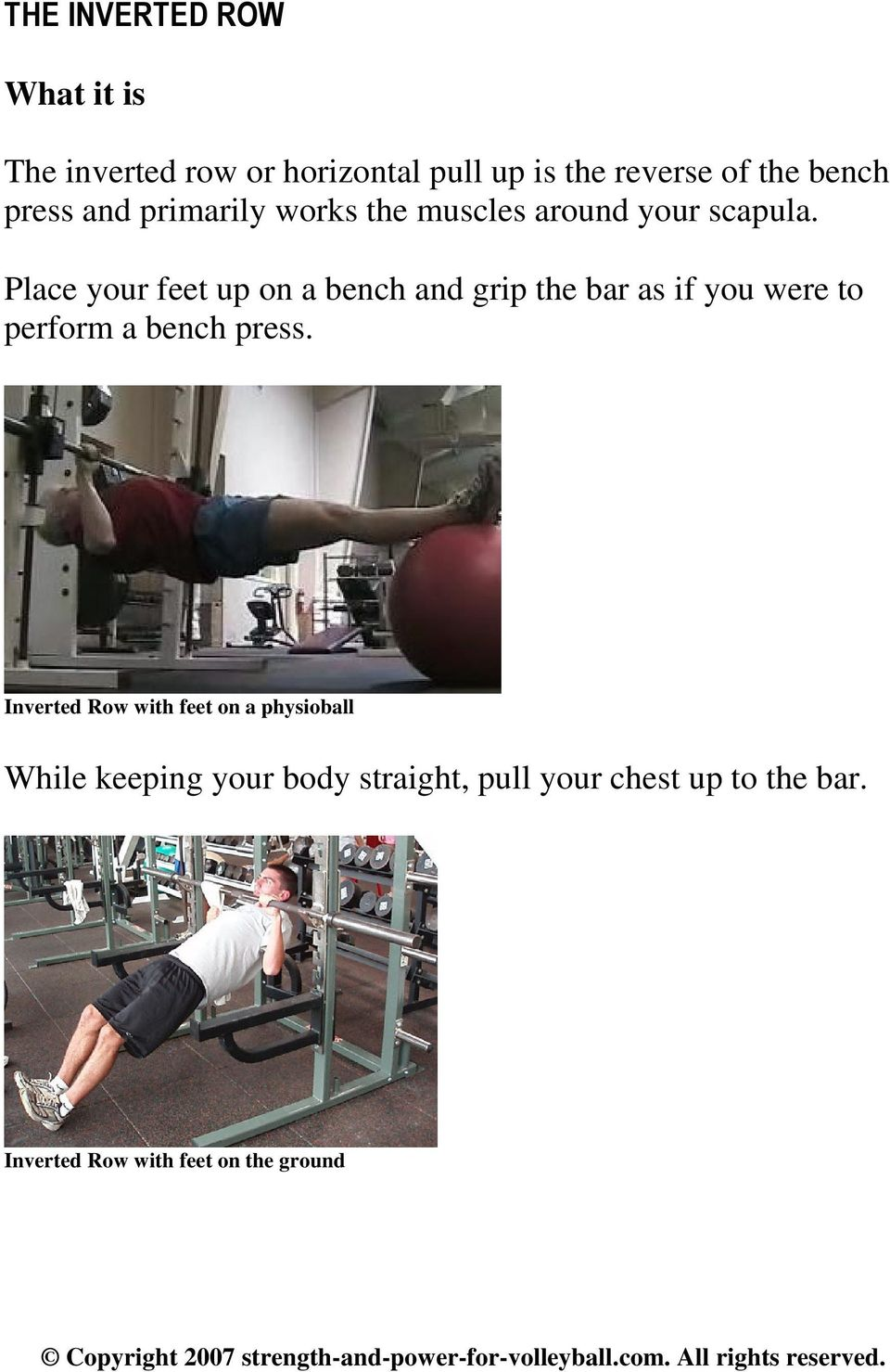 Place your feet up on a bench and grip the bar as if you were to perform a bench press.
