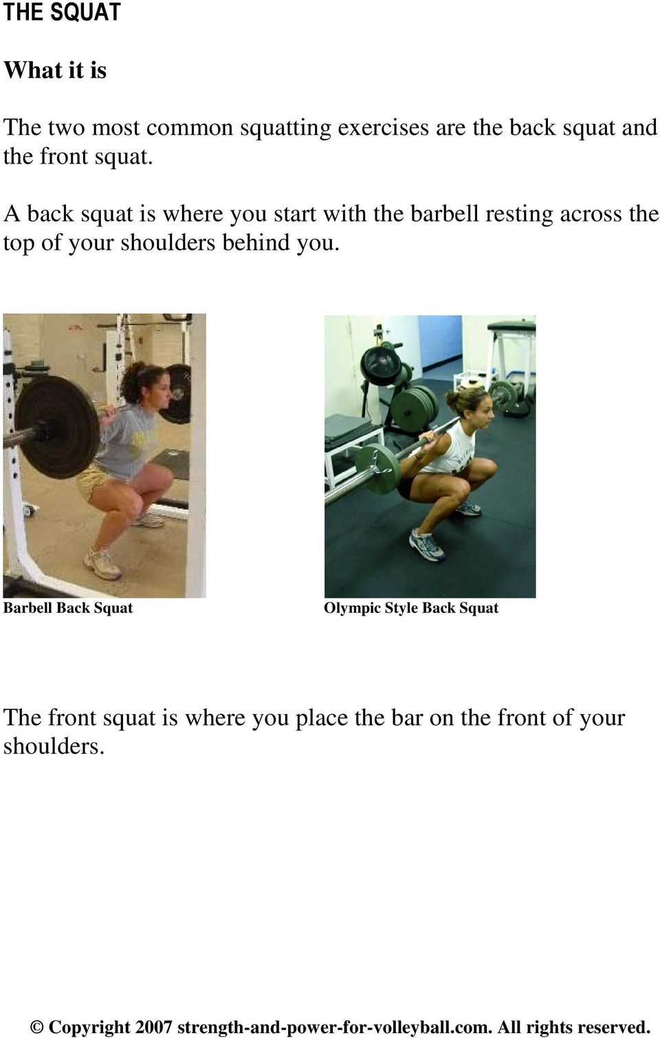 A back squat is where you start with the barbell resting across the top of your